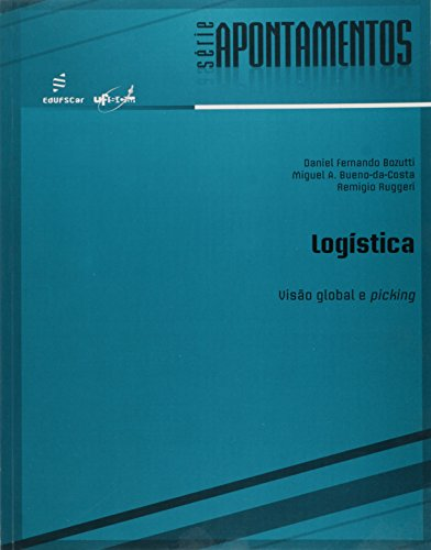 Logistica - Visao Global E Picking, livro de Remigio^Bueno-Da-Costa, Miguel A.^Bozutti Ruggeri