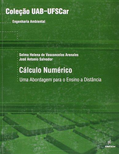 Cálculo Numérico. Uma Abordagem Para o Ensino a Distância, livro de Selma Helena de Vasconcelos Arenales