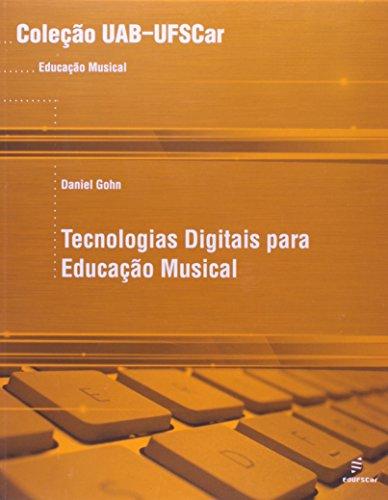 Tecnologias Digitais Para Educacao Musical, livro de Daniel Gohn