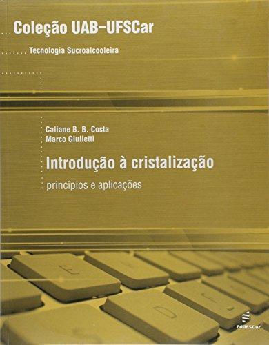 Introducao A Cristalizacao - Principios E Aplicacoes, livro de Marco^Costa, Caliane B. B. Giulietti