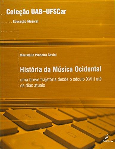 Historia Da Musica Ocidental - Uma Breve Trajetoria Desde O Seculo Xvi, livro de Maristella Pinheiro Cavini
