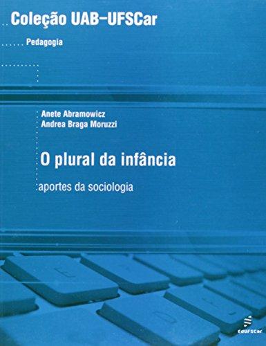 O Plural da Infância. Aportes da Sociologia - Coleção UAB-UFSCAR, livro de Andrea Braga Moruzzi