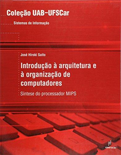 Introducao A Arquitetura E A Organizacao De Computadores - Sintese Do, livro de Jose Hiroki Saito