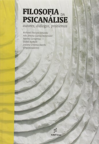 Filosofia Da Psicanalise - Autores, Dialogos, Problemas, livro de Vários Autores