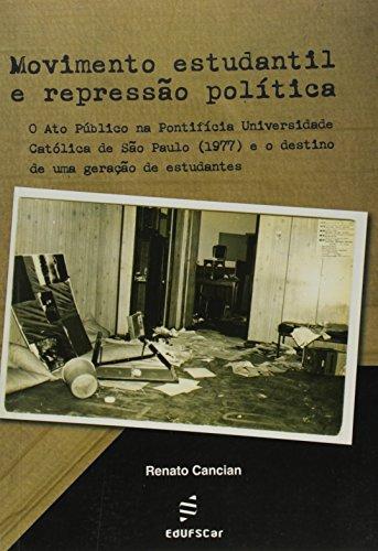 Movimento Estudantil E Repressao Politica - O Ato Publico Na Pontifici, livro de Renato Cancian