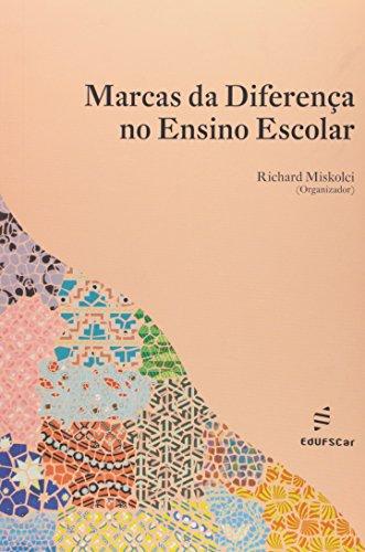 Marcas Da Diferenca No Ensino Escola, livro de Richard Miskolci