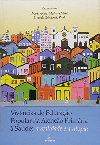 Vivencias De Educacao Popular Na Atencao Primaria A Saude - A Realidad, livro de Vários Autores