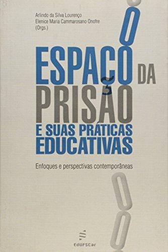 O espaço da prisão e suas práticas educativas - enfoques e perspectivas contemporâneas, livro de Elenice Maria Cammarosano Lourenco, Arlind Onofre