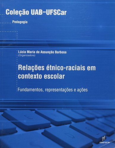 Uab - Relacoes Etinico-Raciais Em Contexto Escolar - Fundamentos, Repr, livro de Lucia Maria De Assuncao Barbosa