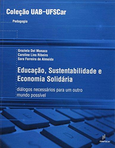 Uab - Educacao, Sustentabilidade E Economia Solidaria, livro de Sara Ferreira De Ribeiro, Caroline Lins M Almeida