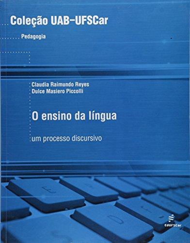 Ensino Da Lingua - Um Processo Discursivo, livro de Claudia Raimundo Piccolli, Dulce Masiero Reyes