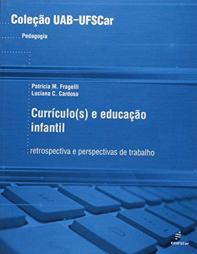 Uab - Curriculo(S) E Educacao Infantil - Retrospectiva E Perspectivas, livro de Patricia Maria^Cardoso, Luciana Cristina Fragelli