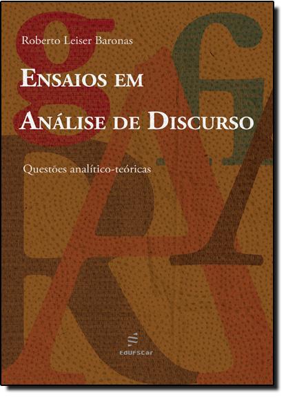 Ensaios em Análise de Discurso: Questões Analítico-Teóricas, livro de Roberto Leiser Baronas