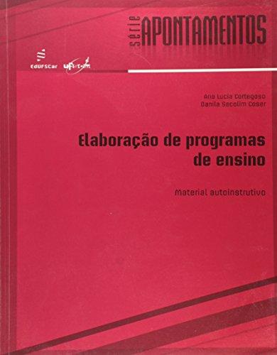 Elaboracao De Programas De Ensino - Material Autoinstrutivo, livro de Ana Lucia Coser, Danila Secolim Cortegoso