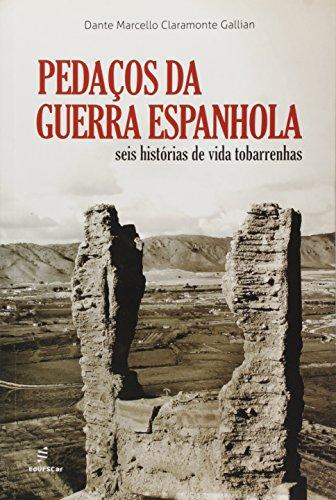 Pedacos Da Guerra Espanhola - Seis Historias De Vida Tobarrenhas, livro de Dante Marcello Claramonte Gallian