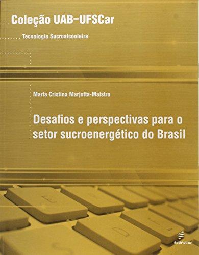 Desafios E Perspectivas Para O Setor Sucroenergetico Do Brasil, livro de Marta Cristina Marjotta-Maistro