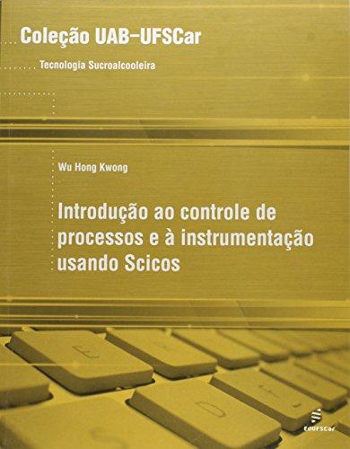 Introducao Ao Controle De Processos E A Instrumentacao Scicos, livro de Wu Hong Kwong
