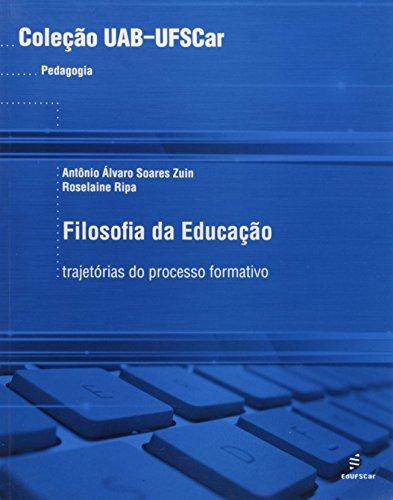 Uab - Filosofia Da Educacao - Trajetorias Do Processo Formativo, livro de Antonio Alvaro Soares^Ripa, Roselaine Zuin