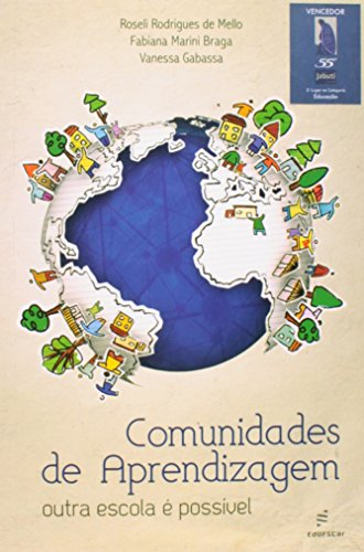 Comunidades De Aprendizagem - Outra Escola E Possivel, livro de Roseli Rodrigues De^Gabassa, Vanessa^Braga, Mello
