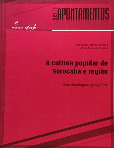 Uab - A Cultura Popular De Sorocaba E Regiao - Uma Abordagem Geografic, livro de Neusa De Fatima^Gomes, Amanda Alves Mariano