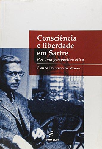 Consciencia E Liberdade Sem Sartre - Por Uma Perspectiva Etica, livro de Carlos Eduardo De Moura