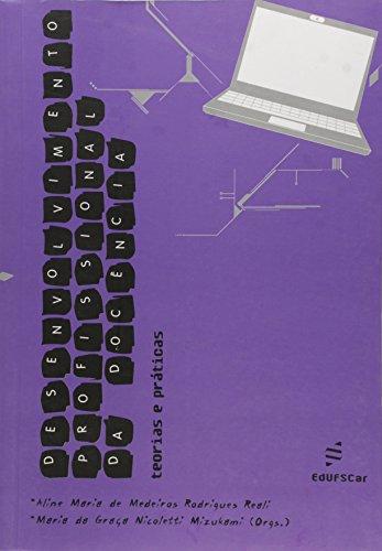 Desenvolvimento Profissional Da Docencia - Teorias E Praticas, livro de Maria Da Graca N.^Reali, Aline Maria De Mizukami