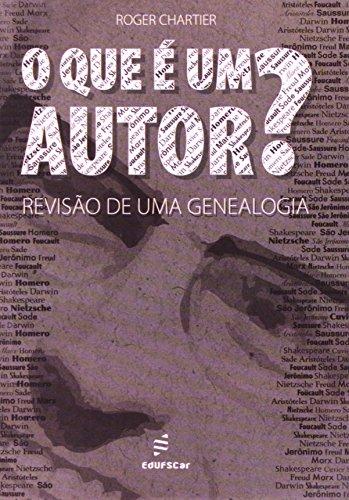 O Que É Um Autor. Revisão de Uma Genealogia, livro de Roger Chartier