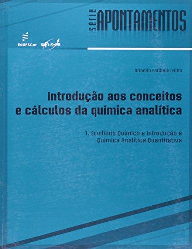 Introducao Aos Conceitos E Calculos Da Quimica Analitica - V. 1, livro de Orlando Fatibello Filho