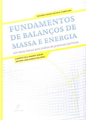 Fundamentos De Balancos De Massa E Energia, livro de Alberto Colli^Cruz, Antonio Jose Gon㯠Badino Jr.