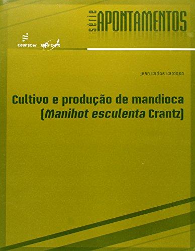Cultivo E Producao De Mandioca - Manihot Esculenta Crantz, livro de Jean Carlos Cardoso