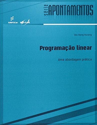 Programacao Linear - Uma Abordagem Pratica, livro de Wu Hong Kwong