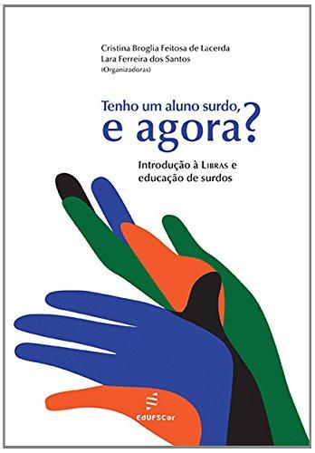Tenho Um Aluno Surdo, e Agora? Introdução à Libras e Educação de Surdos, livro de Cristina Broglia Feitosa de Lacerda