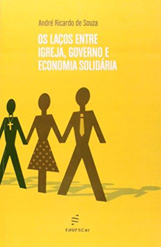 Lacos Entre Igreja, Governo E Economia Solidaria, Os, livro de Andre Ricardo De Souza