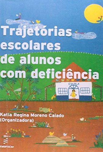 Trajetorias Escolares De Alunos Com Deficiencia, livro de Katia Regina Caiado