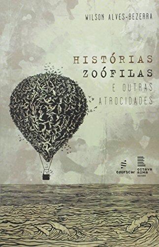 Historias Zoofilas E Outras Atrocidades, livro de Wilson Alves-Bezerra