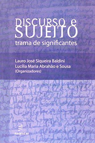 Discurso E Sujeito - Trama De Significantes, livro de Lauro Jose Siqueira^Sousa, Lucilia Maria A Badini