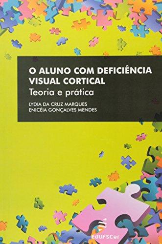 Aluno Com Deficiencia Visual Cortical, O - Teoria E Pratica, livro de Eniceia Goncalves Mendes