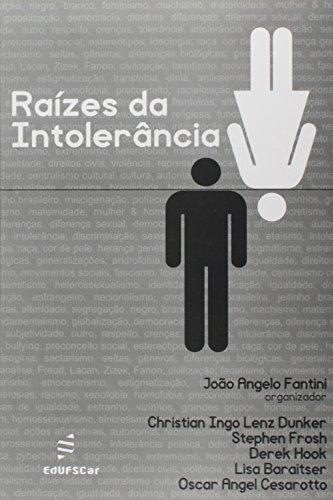 Raizes Da Intolerancia, livro de Joao Angelo Fantini