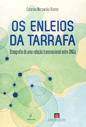 Os Enleios da Tarrafa. Etnografia de Uma Relação Transnacional Entre ONGs, livro de Catarina Morawska Vianna