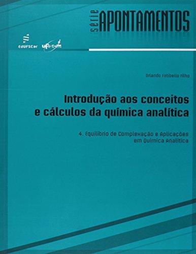 Introdução aos Conceitos e Cálculos da Química Analítica -  V. 4 Equilíbrio de Complexação e Aplicações em Química Analítica, livro de Orlando Fatibello Filho