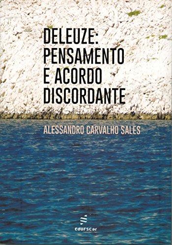 Deleuze. Pensamento e Acordo Discordante, livro de Alessandro Carvalho Sales