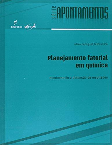Planejamento Fatorial em Química. Maximizando a Obtenção de Resultados - Coleção Apontamentos, livro de Edenir Rodrigues Pereira Filho