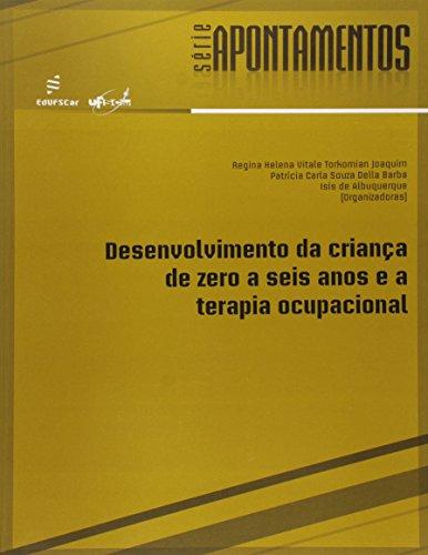 Desenvolvimento Da Crianca De Zero A Seis Anos E A Terapia Ocupacional, livro de Vários Autores