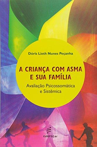 Crianca Com Asma E Sua Familia, A - Avaliacao Psicossomatica E Sistemi, livro de Doris Lieth Nunes Pecanha