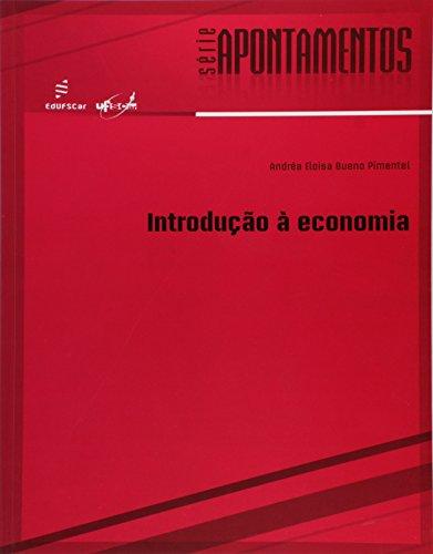 Introdução à Economia - Série Apontamentos, livro de Andréa Eloisa Bueno Pimentel