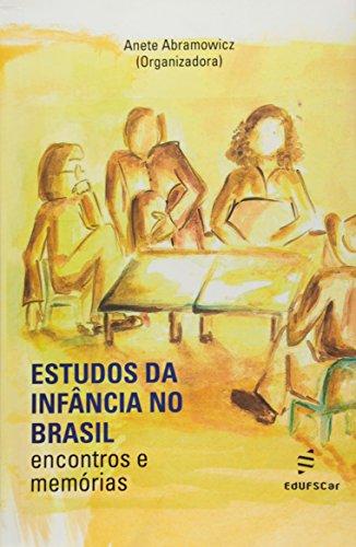 Estudos Da Infancia No Brasil - Encontros E Memorias, livro de Vários Autores
