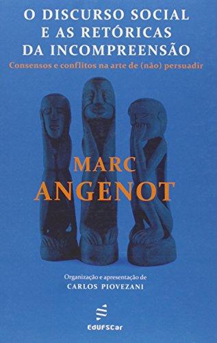 Discurso Social E As Retoricas Da Incompreensao, O - Consensos E Confl, livro de Marc Angenot