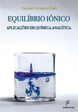 Equilíbrio iônico - aplicações em química analítica, livro de Orlando Fatibello Filho