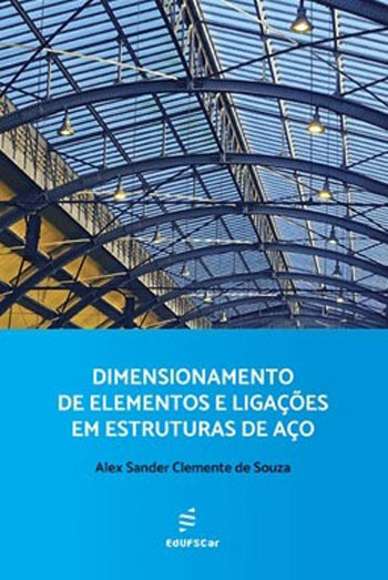 Dimensionamento de elementos e ligações em estruturas de aço, livro de Alex Sander Clemente Souza