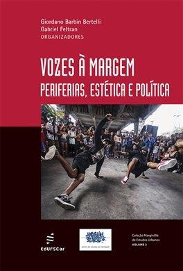 Vozes à margem: periferias, estética e política, livro de Giordano Barbin Bertelli, Gabriel Feltran